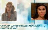 Carolina Loureiro, Vitor Kley, SIC, mãe, rara mensagem, Júlia Pinheiro